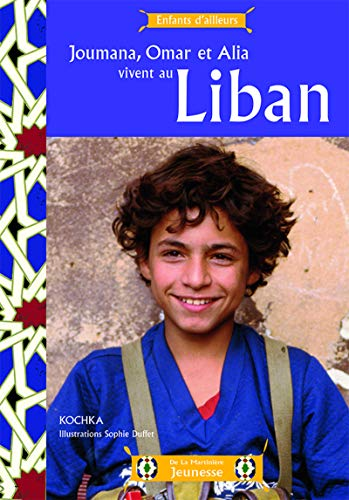 Joumana, Omar et Alia vivent au Liban: Kochka