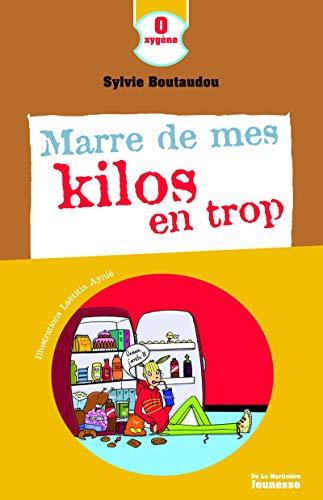 Marre de mes kilos en trop [nouvelle édition]: Boutaudou, Sylvie