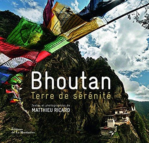 Bhoutan, terre de sérénité (French Edition): Matthieu Ricard