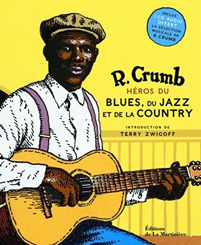 Héros du blues, du jazz et de: Crumb, Robert