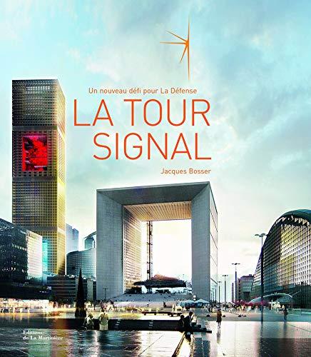 9782732438627: La Tour Signal : Un nouveau d�fi pour La D�fense, edition fran�ais-anglais
