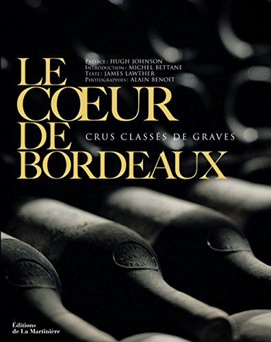 9782732438672: Le coeur de Bordeaux : Crus class�s de graves