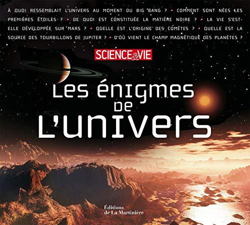 Les énigmes de l'univers: Serge Brunier Stefan Barensky Anne Debroise Mathilde Fontez ...
