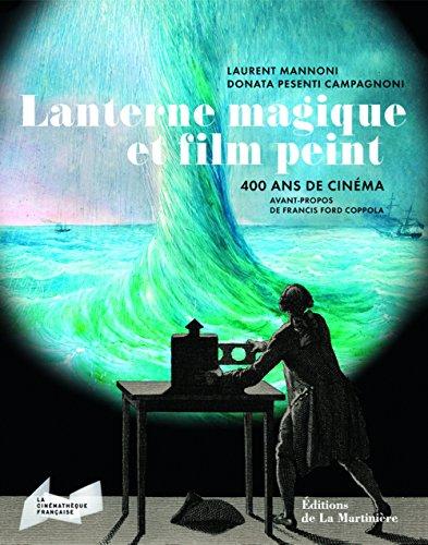 Lanterne magique et film peint: Mannoni, Laurent