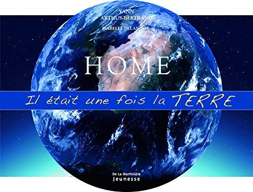 9782732440323: Home : Il était une fois la Terre