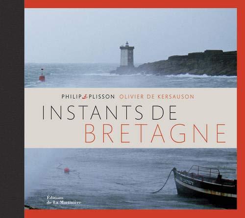 Instants de Bretagne: De Kersauson, Olivier