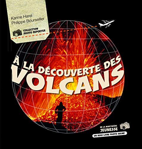 A la découverte des volcans: Harel, Karine