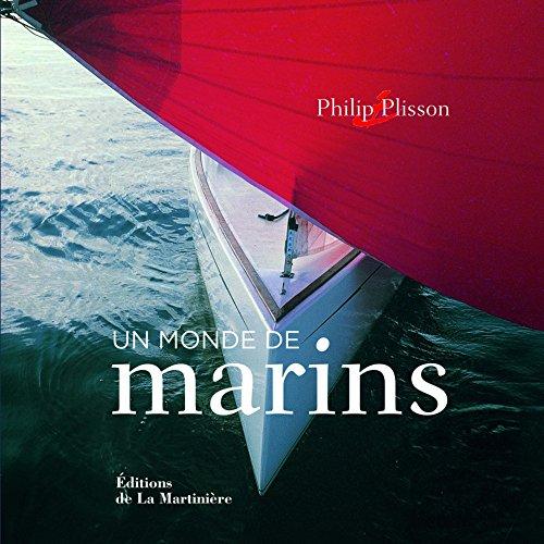 Un monde de marins (French Edition) (9782732440859) by Philip Plisson