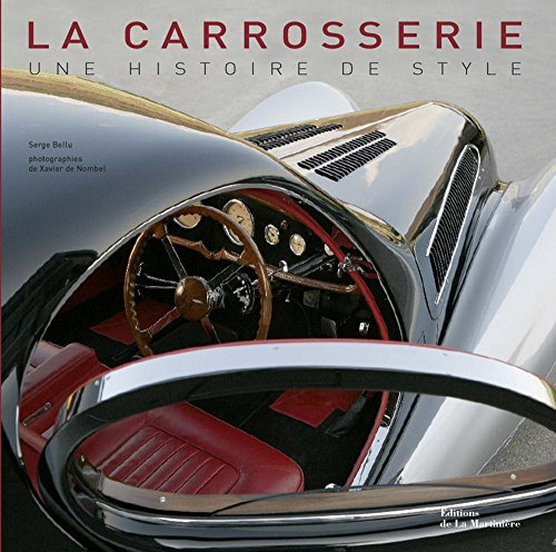 9782732441283: La carrosserie : Une histoire de style