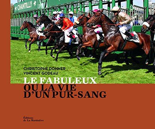 9782732441320: Le fabuleux ou la vie d'un pur-sang (French Edition)