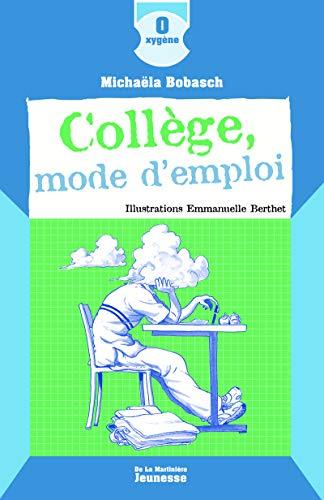 Collège mode d'emploi [nouvelle édition]: Bobasch, Michaela