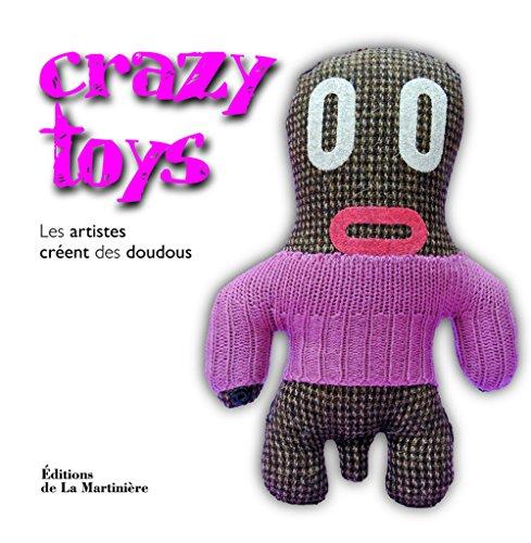 9782732442068: Crazy toys : Les artistes créent des doudous