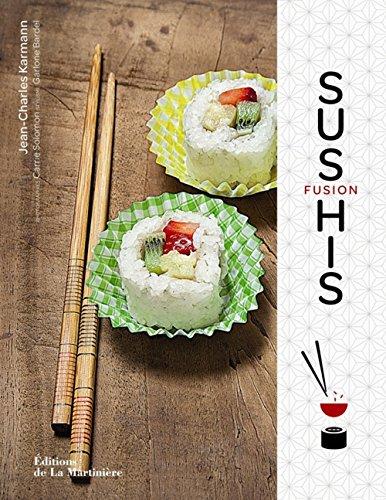 9782732442556: Sushis fusion