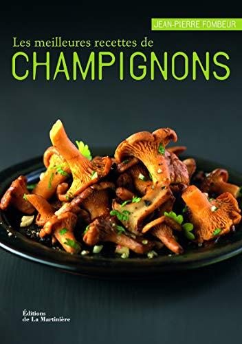 9782732442990: Les meilleures recettes de champignons
