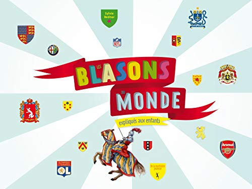 9782732443386: Blasons Du Monde. Expliqu's Aux Enfants(les)
