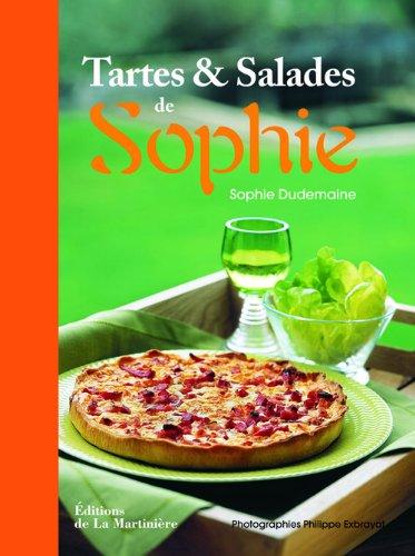 9782732444109: Tartes et salades de Sophie (French Edition)