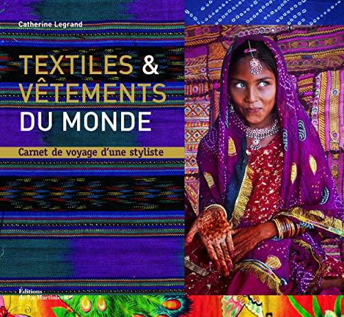 Textiles et vêtements du monde [nouvelle édition]: Legrand, Catherine