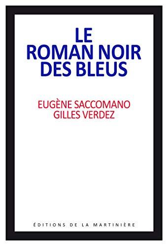 Roman noir des bleus (Le): Saccomano, Eug�ne