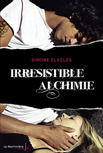 9782732444543: Irrésistible alchimie. Irrésistible - tome 1 (1)
