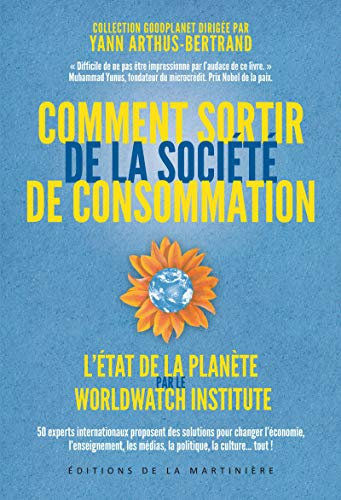 Comment sortir de la société de consommation (French Edition): Worldwatch...