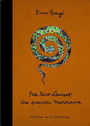 9782732445021: Yves Saint Laurent : Une passion marocaine