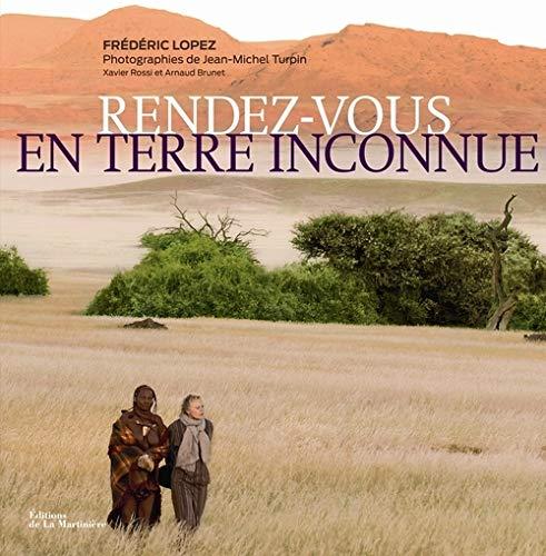 Rendez-vous en terre inconnue [nouvelle édition]: Lopez, Frédéric