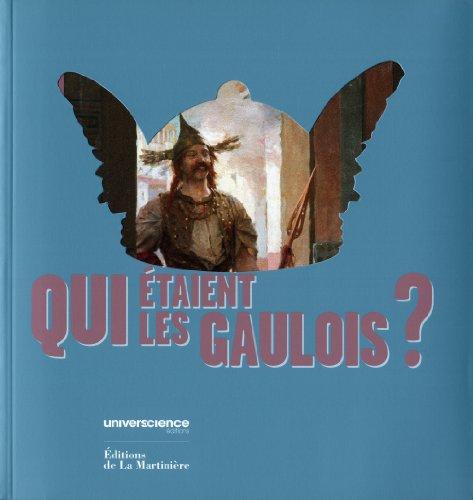 """Qui étaient les Gaulois ? Catalogue de l'exposition """"Gaulois : une expo ..."""
