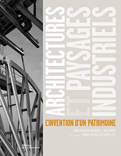 Architectures et paysages industriels : L'invention d'un patrimoine: Jean-François ...