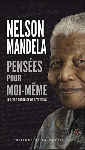 Pensées pour moi-même: Mandela, Nelson