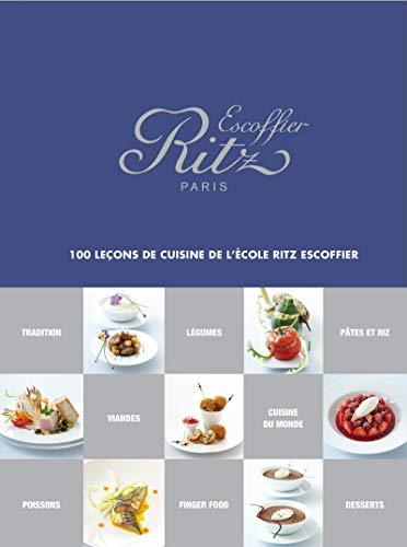 RITZ ESCOFFIER PARIS 100 LECONS DE CUISI: ECOLE RITZ ESCOFFIER