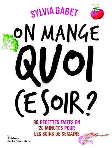 On mange quoi ce soir ? (French Edition): Sylvia Gabet