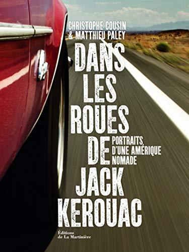 9782732446608: Dans les roues de Jack Kerouac (French Edition)