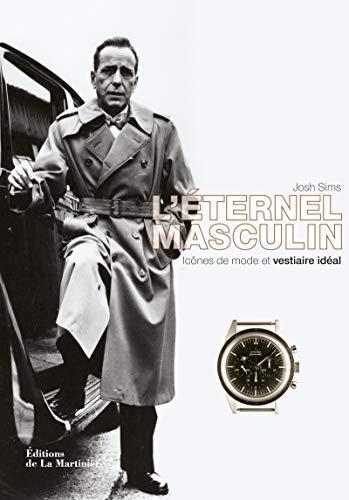 9782732446721: L'éternel masculin : Icônes de mode et vestiaire idéal