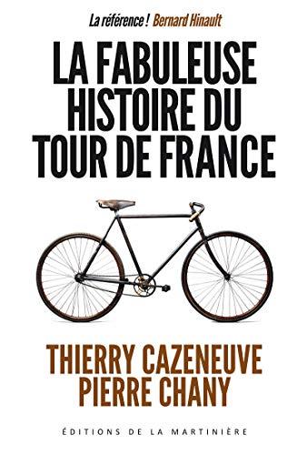 9782732447001: La fabuleuse histoire du tour de France