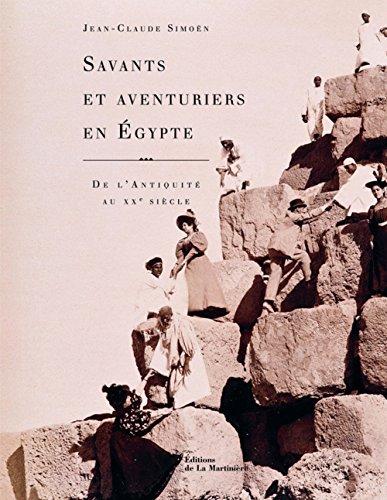9782732447193: Savants et aventuriers en Egypte : De l'Antiquité au XXe siècle