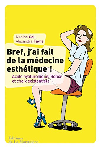 9782732447322: Bref, j'ai fait de la médecine esthétique : Acide hyaluronique, Botox et choix existentiels