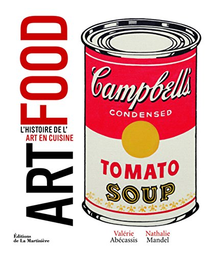 9782732447438: Art food : L'histoire de l'art en cuisine