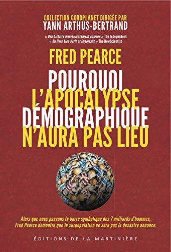 L'apocalypse démographique n'aura pas lieu (French Edition): Fred Pearce