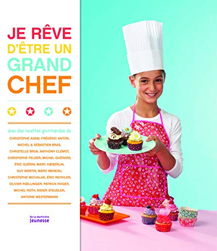 Je reve d'etre un grand chef (French Edition)