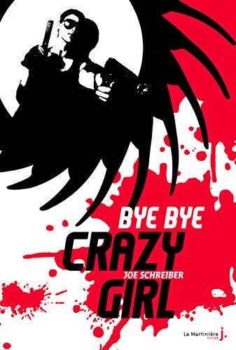 Bye Bye Crazy Girl: Schreiber, Joe