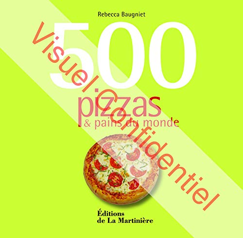 9782732449029: 500 pizzas & pains du monde