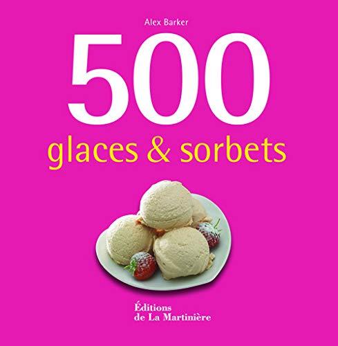 9782732449036: 500 glaces et sorbets