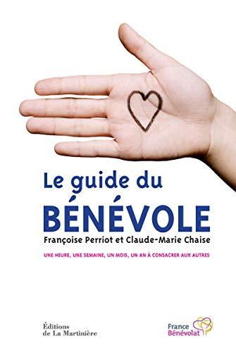Guide du bénévole (Le): Perriot, Fran�oise