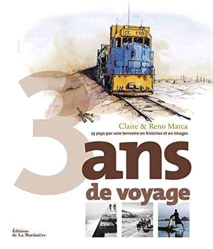 9782732449661: 3 ans de voyage : 25 pays par vois terrestre en histoires et en images