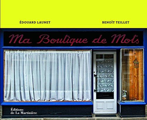 Ma Boutique de Mots: Launet, Edouard, Teillet,