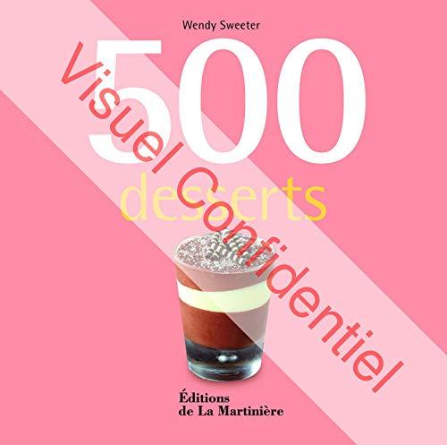 500 DESSERTS: SWEETSER WENDY