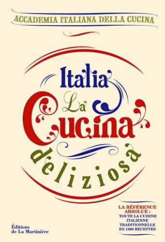9782732450094: Italia, la cucina deliziosa. toute la cuisine italienne traditionnelle en 1890 recettes !