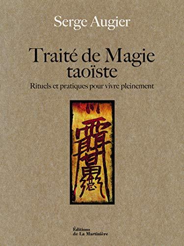 9782732450292: Traité de magie taoïste - Rituels et pratiques pour vivre pleinement