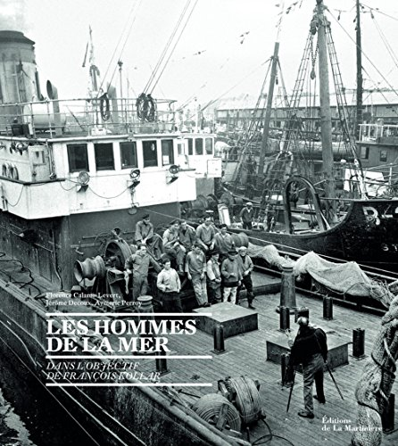 9782732450643: Les hommes de la mer : Dans l'objectif de Fran�ois Kollar