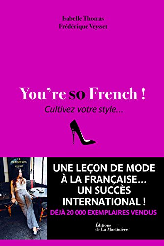 9782732451367: You're so French ! : Cultivez votre style...